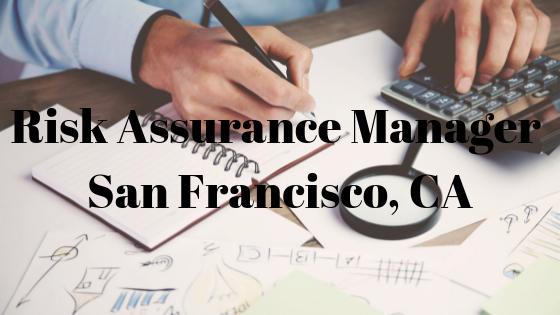 Risk Assurance Manager – San Francisco, CA