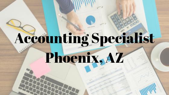 Accounting Specialist – Phoenix AZ