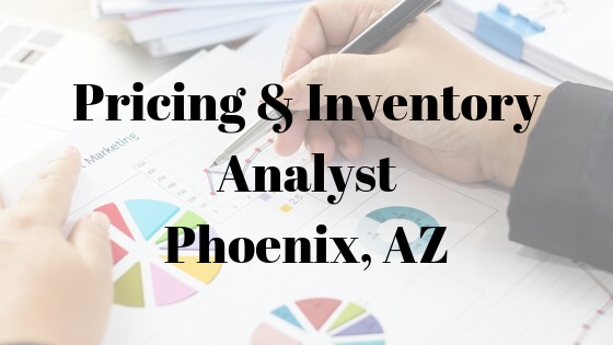 Pricing & Inventory Analyst- Phoenix, AZ