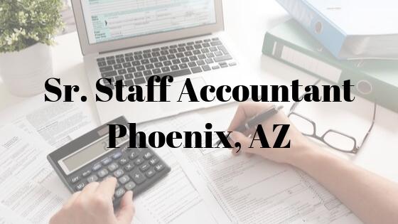 Senior Staff Accountant – Phoenix, AZ